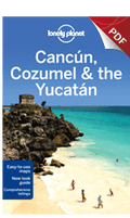 Cancun, Cozumel & the Yucatan - Plan your trip (Chapter)